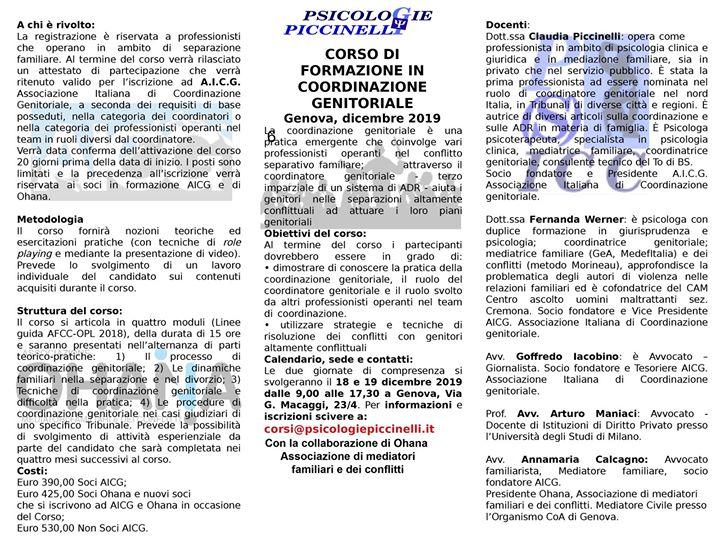CORSO DI FORMAZIONE IN COORDINAZIONE GENITORIALE Genova, 18/19 Dicembre 2019 Per informazioni e iscrizioni scivere a: corsi@psicologiepiccinelli.
